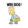 Work Sucks Bart Simpson Funny T Shirt