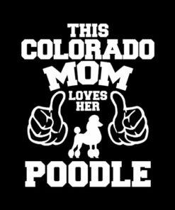 Colorado Mom Poodle Funny T Shirt