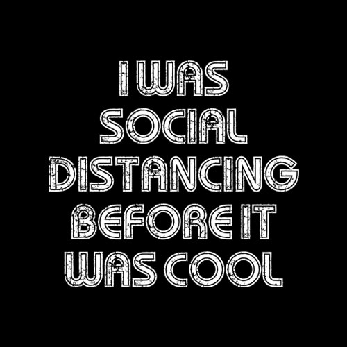 I Was Social Distancing Before It Was Cool Shirt Introvert T-Shirt