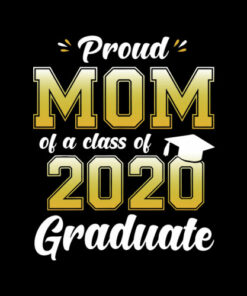 Proud Mom of a Class of 2020 Graduate Shirt Senior 20 Gift T-Shirt