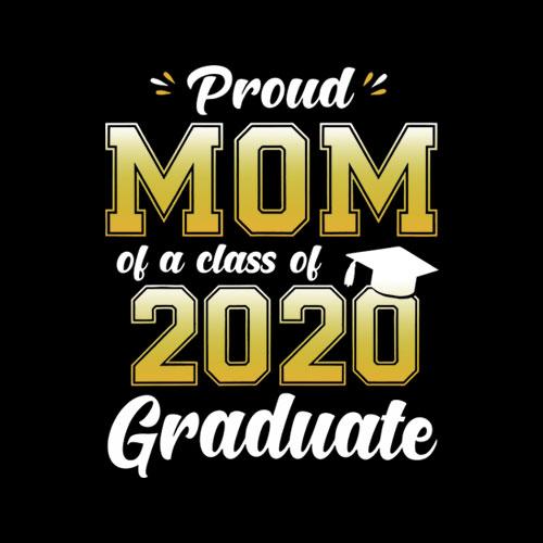 Proud Mom of a Class of 2020 Graduate Shirt Senior 20 Gift T-Shirt