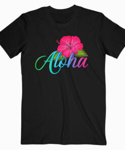 Aloha Hawaii from the island Feel the Aloha Flower Spirit T-Shirt