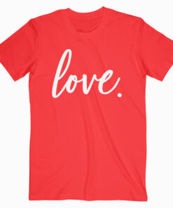 Cute Cursive Love Valentines Day T Shirt