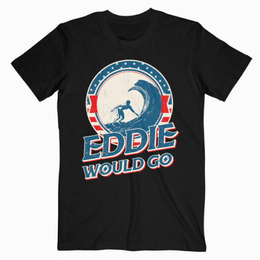Eddie would go vintage shirt