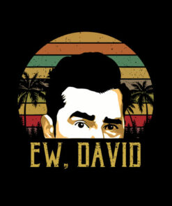 Ew, David Funny Retro Vintage Meme Cool tee T-Shirt