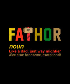 Fathor Like Dad Just Way Mightier Hero Fathers Day T-Shirt