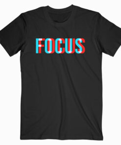Focus Optical Illusion Trippy Motivational T Shirt