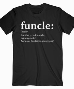 Funcle Cool and Funny Uncle T-Shirt