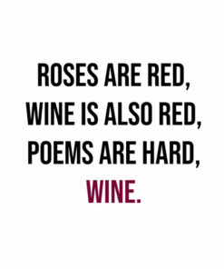 Funny Meme Valentines Day Wine Quote Drinking T-Shirt