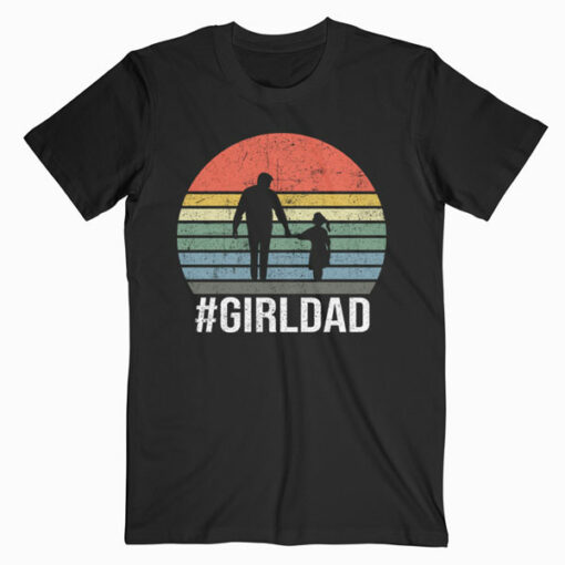 GirlDad Father Of Girls Daughter Vintage Family Tee Gifts T-Shirt