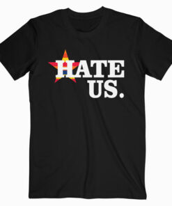 Hate Us Houston Baseball Proud Fan Graphic T-Shirt