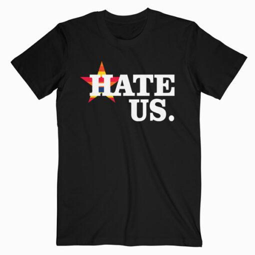 Hate Us Houston Baseball Proud Fan Graphic T-Shirt