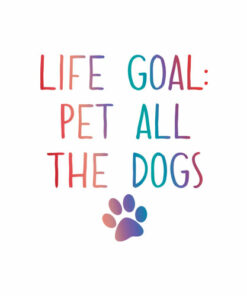 Life Goal Pet All The Dogs Pet Lover Gift Shirt