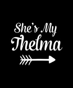 She's My Thelma Matching Best Friends T-Shirt