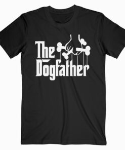 The Dogfather Dog Dad Fathers Day Gift Dog Lover Shirt