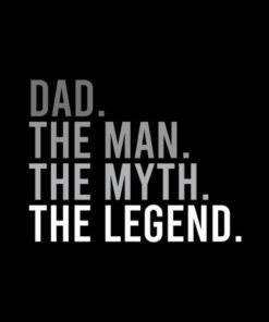The Man The Myth The Legend Dad Father T Shirt