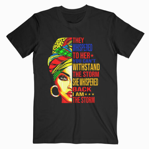 They Whispered To Her Tshirt Melanin Queen Lover Gift T-Shirt