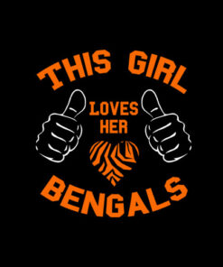 This Girl Loves Her Bengals T Shirt