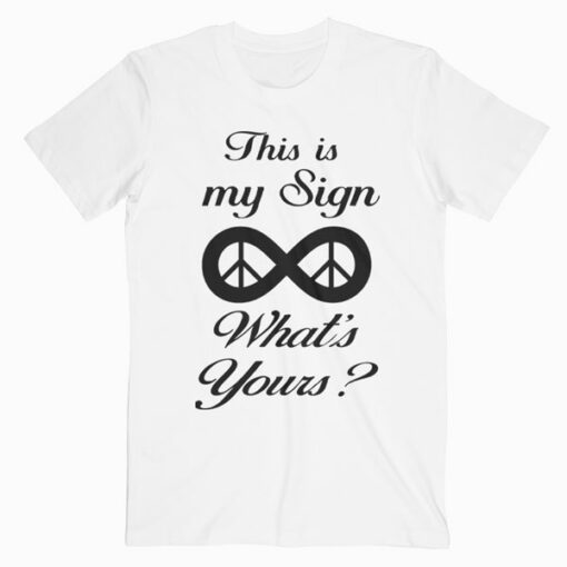 This Is My Sign Infinity T Shirt