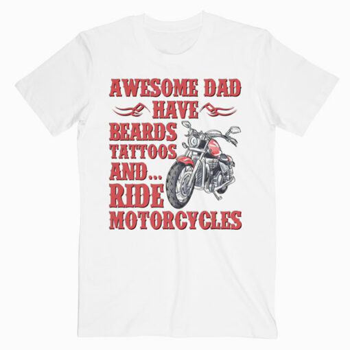 Funny Beard Awesome Dad Beard Tattoos and Motorcycles T Shirt