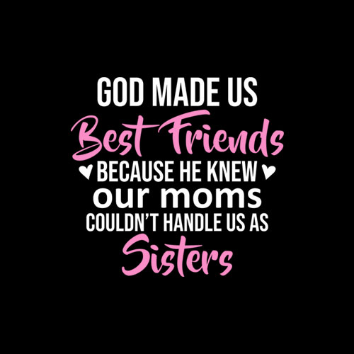 Funny Cute Best Friend God Made Us Best Friends T-Shirt