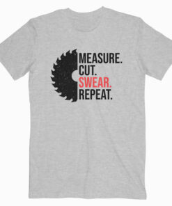 Funny Dad Measure Cut Swear Handyman Father Day T Shirt