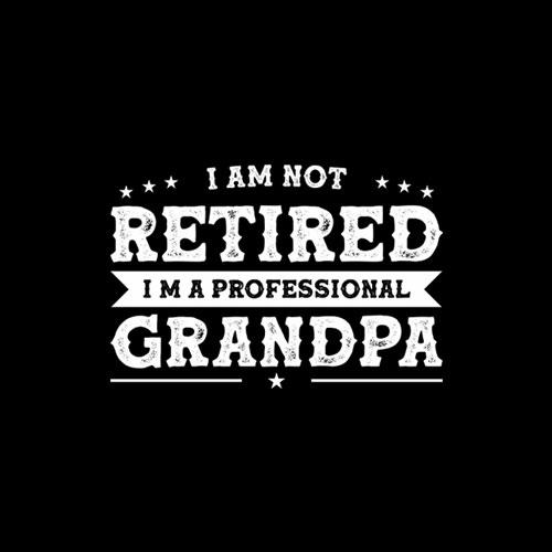 Funny Retiree I'm Not Retired I'm A Professional Grandpa T Shirt