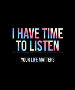 I Have Time To Listen Suicide Awareness T-Shirt