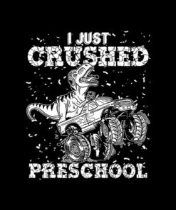 Kids I Just Crushed PreSchool Dinosaur T-Rex Gaming Monster Truck T Shirt
