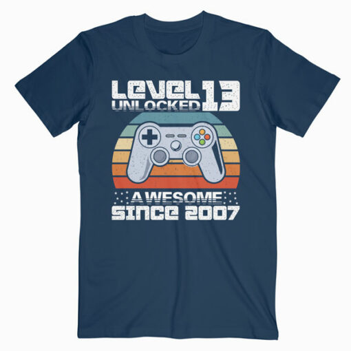 Level 13 Unlocked Awesome 2007 Video Game 13th Birthday Gift T Shirt