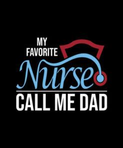 My Favorite Nurse Calls Me Dad Nursing Dad Gift T Shirt