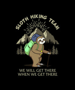 Sloth Hiking Team We Will Get There T-Shirt