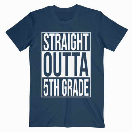 Straight Outta 5th Grade Great Graduation Gift T Shirt