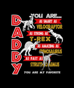 Daddy You Are My Favorite Dinosaur Father's Day Gift T Shirt
