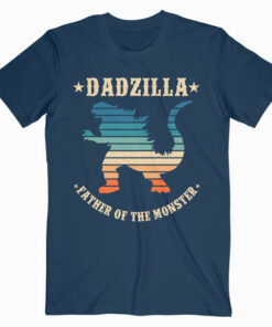 Dadzilla Father Of The Monsters Dinosaur Father Day gift T Shirt