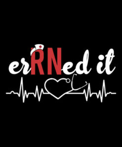 Earned It RN Nurse Graduation T Shirt