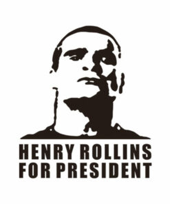 For President Henry Rollins Band T Shirt