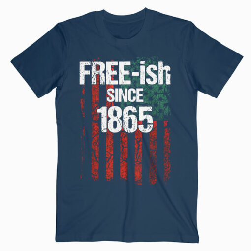 Free-ish Since 1865 Juneteenth Day Flag Black Pride Gift T-Shirt