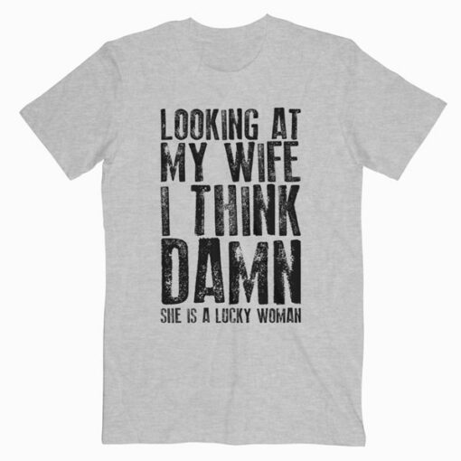 Funny Dad Joke Quote Gift for Husband Father from Wife T Shirt