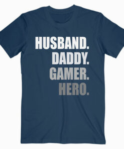 Funny Husband Dad Father Gamer Gaming Gift T Shirt