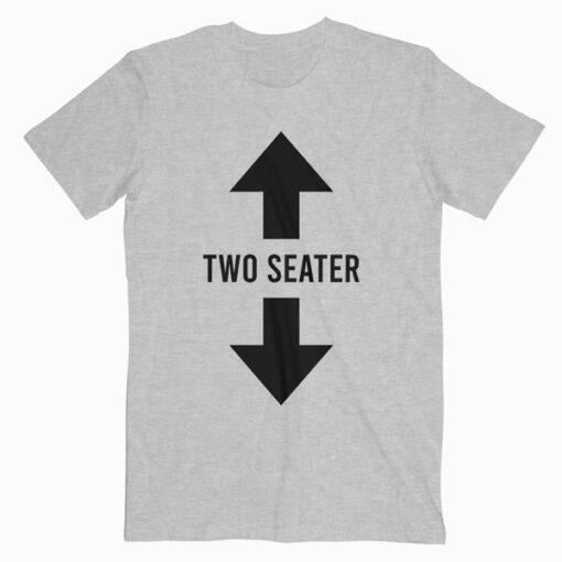 Funny Two Seater Arrow Dad Joke Meme Gift T Shirt