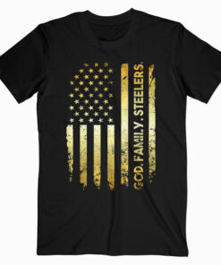 God Family Steelers Pro Us Flag Father's Day Dad Gift T-Shirt