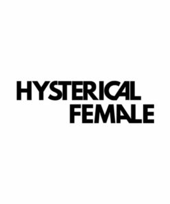 Hysterical Female T Shirt