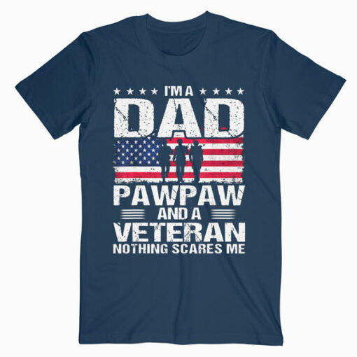 I Am A Dad A Pawpaw And A Veteran T Shirt Fathers Day T-Shirt