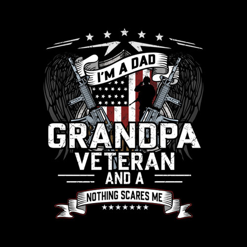 I'm A Dad Grandpa And A Veteran Nothing Scares Me T Shirt