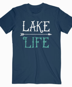Lake Life Fishing Boating Sailing Funny Outdoor T Shirt