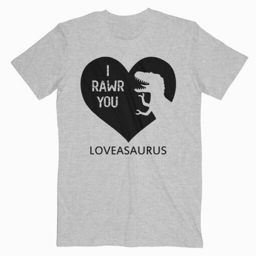 Loveasaurus Love A Saurus Funny T Shirt