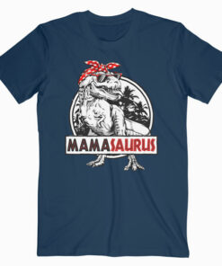 Mamasaurus Mother's Day T Shirt