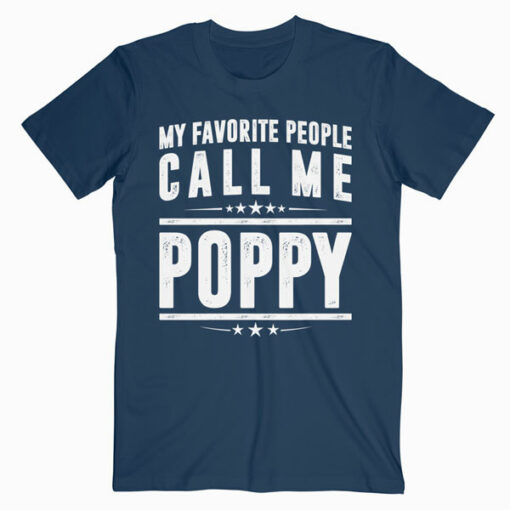 My Favorite People Call Me Poppy Grandpa Gift T Shirt