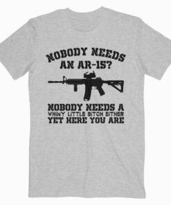 Nobody Needs An Ar-15 T Shirt